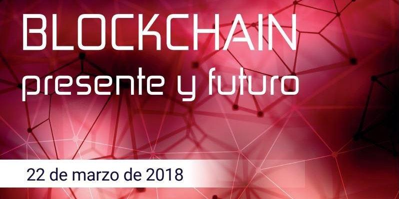 Jornada 'Blockchain: Presente Y Futuro'