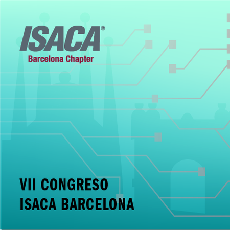 VII Congrés ISACA Barcelona – Tecnologies Disruptives I Privacitat En Una Societat Digital