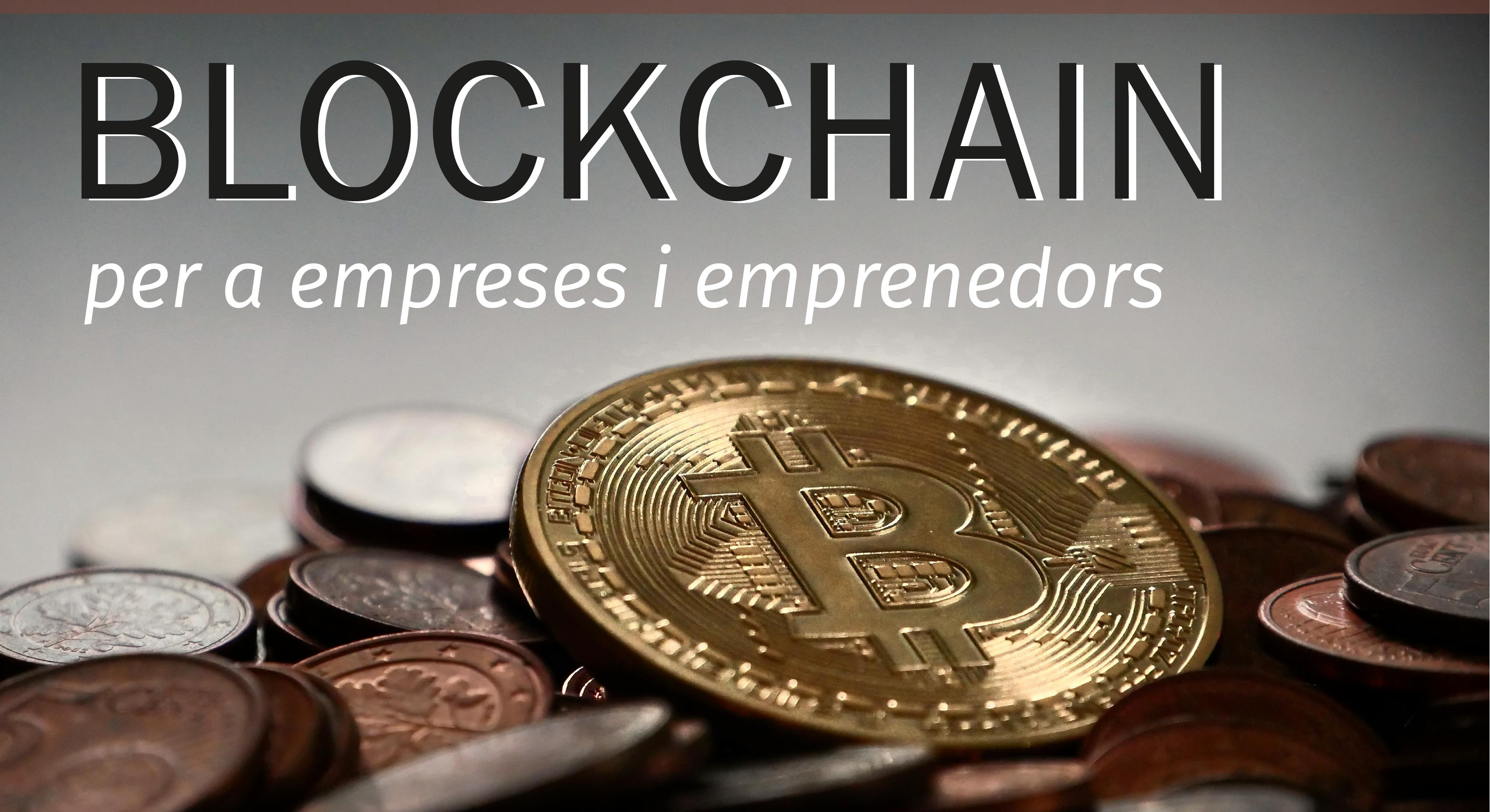 Inscriu-te Al Curs Obert De Blockchain Del Citilab Per A Empreses I Emprenedors. Aquest Proper Mes De Maig, No Te'l Perdis!