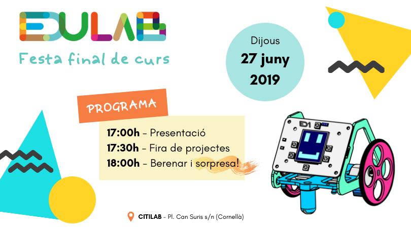 Us Convidem A La Festa De Final De Curs Del Projecte EduLab Del Citilab: Programació, Robòtica, Aprenentatge I Molta Diversió!