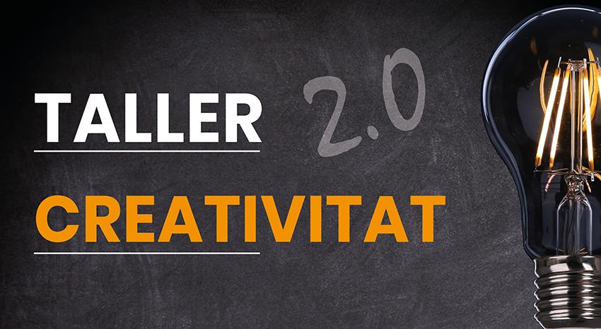 Potencia Una Competència Professional Clau: Inscriu-te Al Taller De Creativitat 2.0 Del Citilab!