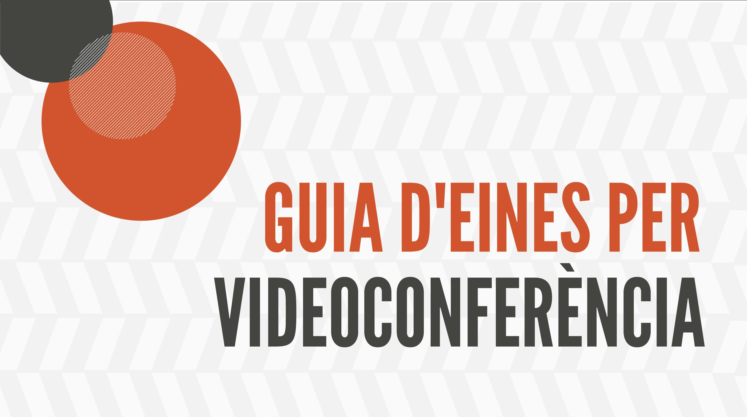 Guia d'eines per videoconferència 2020 - Covid19
